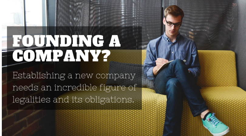 Major Legal Aspects Of Founding A Company? An Entrepreneur Must Know It