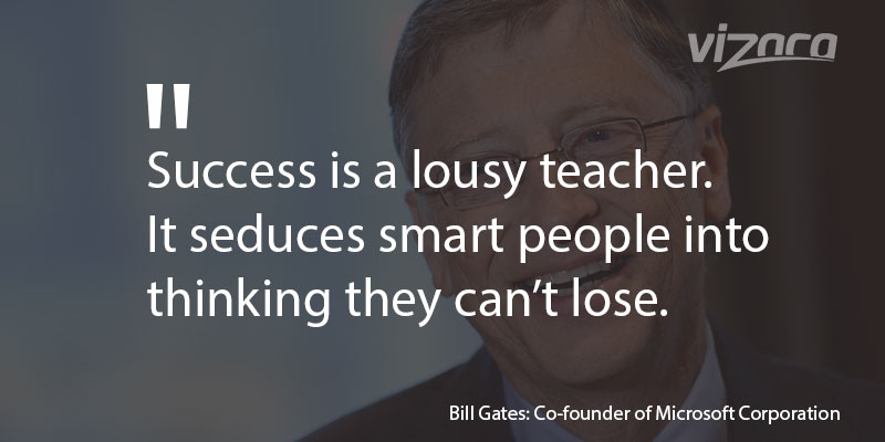 Bill Gates says Success is a lousy teacher