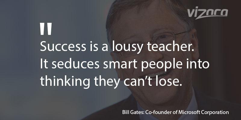 Bill Gates says Success is a lousy teacher
