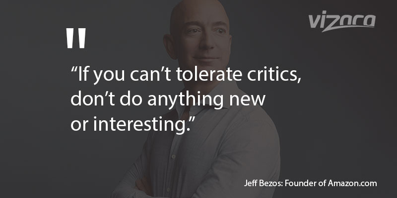 Jeff Bezos share this beautiful quote If you can't tolerate critics