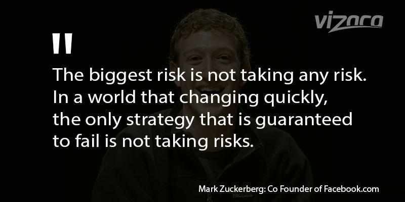 Mark Zuckerberg Says The biggest risk is not taking any risk In a world that changing quickly