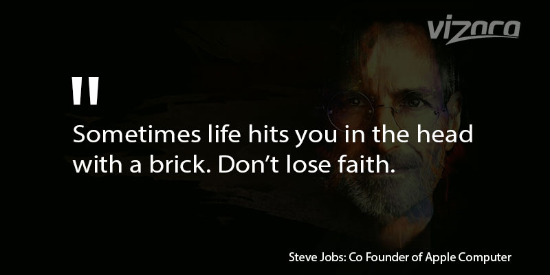 Sometimes life hits you in the head with a brick Don't lose faith
