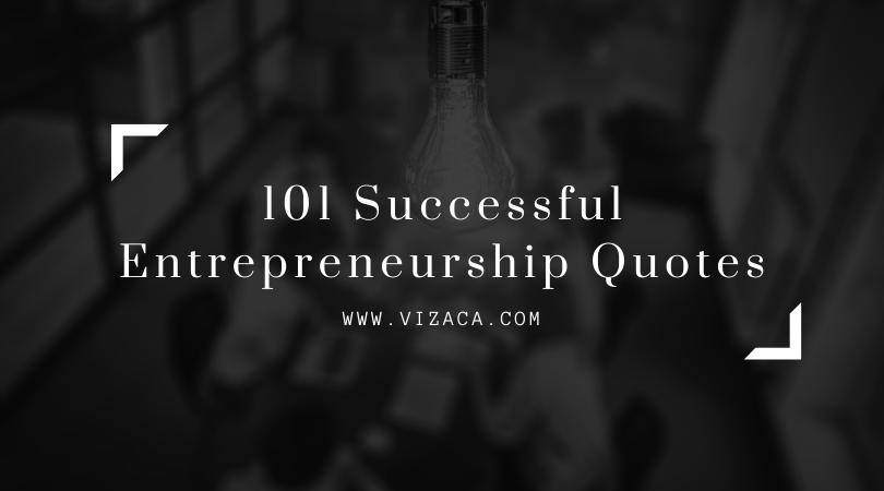101 Successful Entrepreneurship Quotes